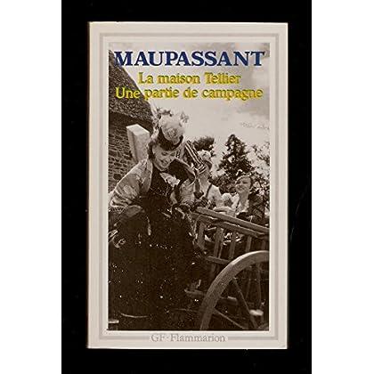 La maison Tellier : Une partie de campagne et autres contes - chronologie, introduction, bibliographie, notes et documents par Pierre Cogny - Guy de Maupassant