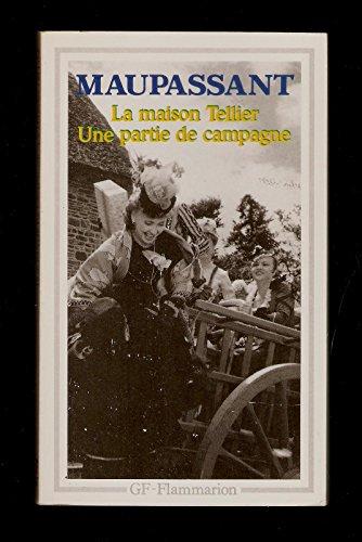 La maison Tellier : Une partie de campagne et autres contes - chronologie, introduction, bibliographie, notes et documents par Pierre Cogny - Guy de Maupassant par Guy de Maupassant