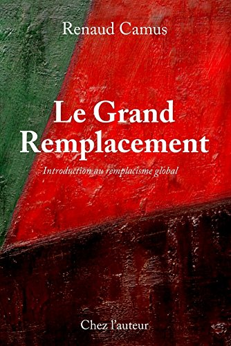 Le Grand Remplacement, quatrime dition, augmente, Introduction au remplacisme global
