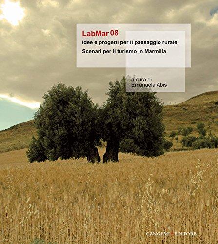 LabMar08. Idee e progetti per il paesaggio rurale: Scenari per il turismo in Marmilla (Italian Edition)