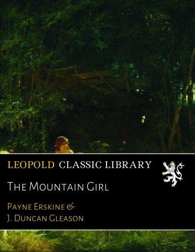 The Mountain Girl por Payne Erskine