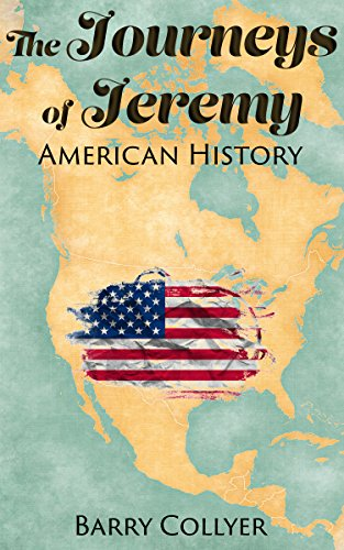 The Journeys of Jeremy - American History (English Edition) por Barry Collyer