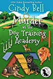 Murder at the Dog Training Academy (Wagging Tail Cozy Mystery Book 4) (English Edition)