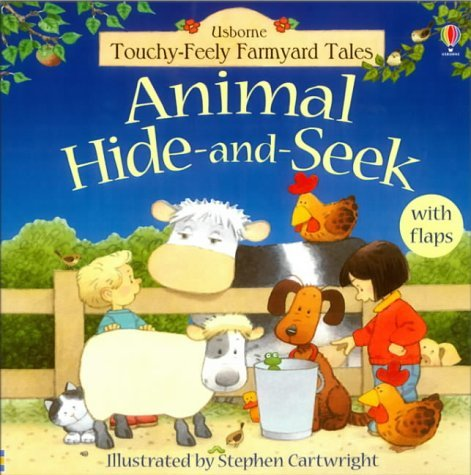 Animal Hide and Seek (Farmyard Tales Touchy-feely) by Cartwright, Stephen (June 27, 2003) Board book