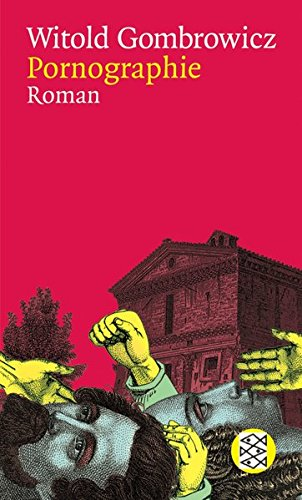 Pornographie: Roman (Witold Gombrowicz, Gesammelte Werke in elf Bänden (Taschenbuchausgabe)) (Wahrnehmung Erotische)