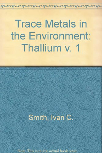 Trace Metals in the Environment: Thallium v. 1