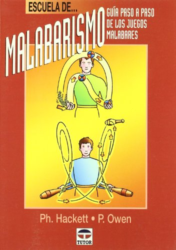 Escuela de Malabarismo - Guia Paso a Paso de Los J por Hackett, Peter Owen