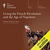 Living the French Revolution and the Age of Napoleon...