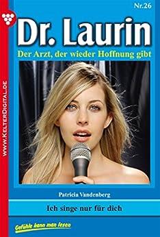dr-laurin-26-arztroman-ich-singe-nur-fr-dich