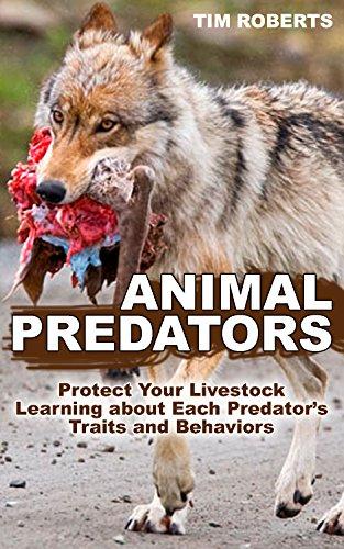 Animal Predators: Protect Your Livestock Learning about Each Predator's Traits and Behaviors: (Raising Livestock, Homesteading, Farming) (English Edition)