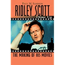 Ridley Scott: Close Up: The Making of His Movies (Close-Up Series) by Paul M. Sammon (1999-09-15)