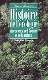 Une histoire de l'écologie par Deléage