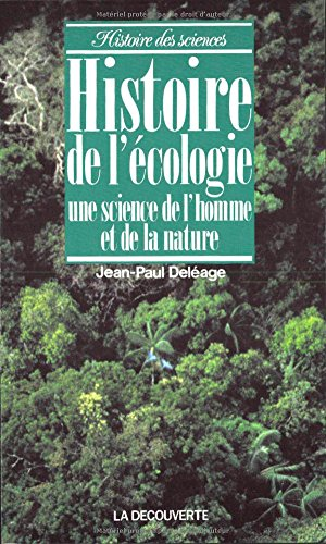 Histoire de l'écologie : Une science de l'homme et de la nature