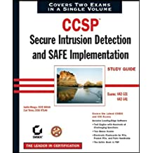 CCSPTM: Secure Intrusion Detection and SAFE Implementation Study Guide: Exams 642–531 and 642–541