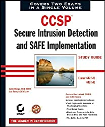 CCSPTM: Secure Intrusion Detection and SAFE Implementation Study Guide: Exams 642-531 and 642-541
