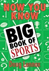 Now You Know Big Book of Sports by Doug Lennox (2009-09-07)