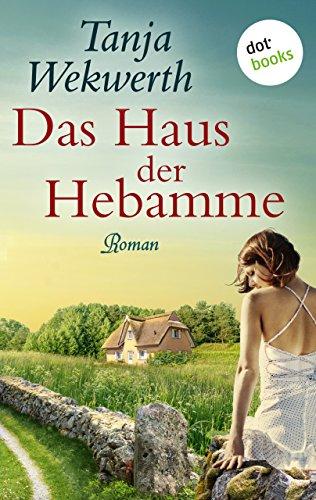Das Haus der Hebamme: Roman