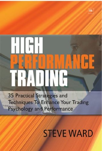 High Performance Trading: 35 Practical Strategies and Techniques to Enhance Your Trading Psychology and Performance (English Edition)