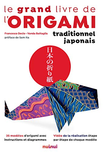 Le Grand Livre de l'Origami traditionnel japonais par Francesco Decio