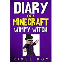 Minecraft: Diary of a Minecraft Wimpy Witch (An Unofficial Minecraft Book) (English Edition)