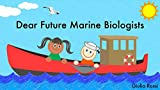 Dear Future Marine Biologists