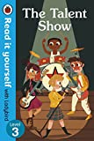 The Talent Show – Read It Yourself with Ladybird Level 3