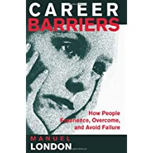 Career Barriers: How People Experience, Overcome, and Avoid Failure
