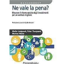 Ne vale la pena? Misurare il ritorno sociale degli investimenti per un welfare migliore: Misurare il ritorno sociale degli investimenti per un welfare migliore