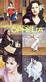 Natalie Merchant - Ophelia [Edizione: Regno Unito]