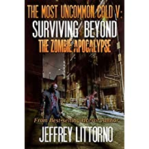 The Most Uncommon Cold V: Surviving Beyond the Zombie Apocalypse (English Edition)