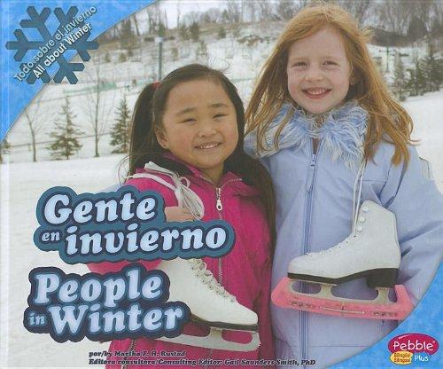 Gente en invierno/People in Winter (Todo sobre el invierno/ All About Winter: Pebble Plus Bilingual) por Martha E. H. Rustad