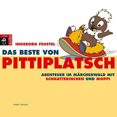 Das Beste von Pittiplatsch. Abenteuer im Märchenwald mit Schnatterinchen und Moppi