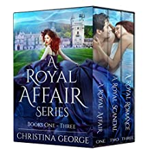 A Royal Affair Series: Book 1, 2, and 3: A time travel, royal romance