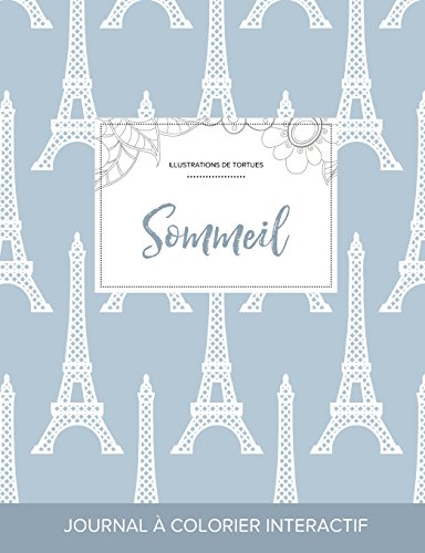 Journal de Coloration Adulte: Sommeil (Illustrations de Tortues, Tour Eiffel) par Courtney Wegner
