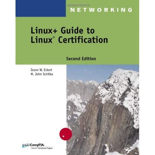 Linux+ Guide to Linux Certification by Jason W. Eckert (2005-04-06)