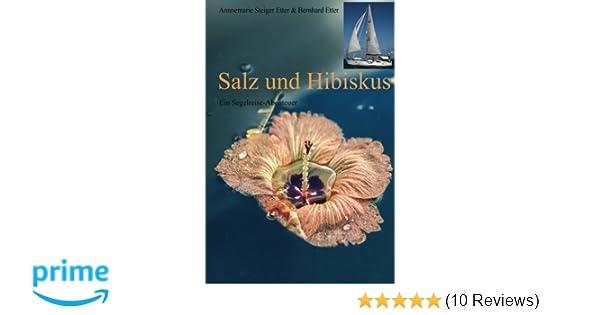 Salz und Hibiskus: Ein Segelreise-Abenteuer: Amazon.de: Annemarie ...