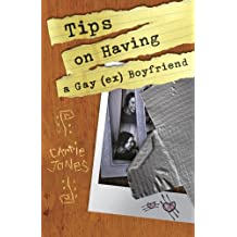 Tips on Having a Gay (ex) Boyfriend by Carrie Jones (2007-05-08)