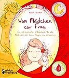 Vom Mädchen zur Frau - Ein märchenhaftes Bilderbuch für alle
