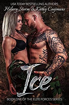 ICE (The Elite Forces Series Book 1) by [Storm, Hilary, Coopmans, Kathy]