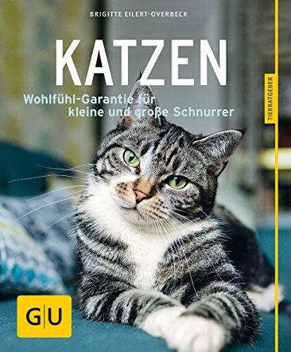 Katzen: Wohlfühl-Garantie für kleine und große Schnurrer (GU Tierratgeber) -