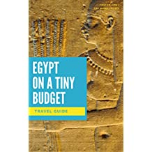 Egypt on a Tiny Budget (English Edition)