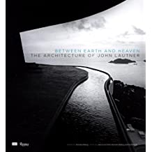 Between Earth and Heaven: The Architecture of John Lautner