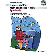 Spielbuch 1: Der Begleitband zur Klavierschule Band 1. Klavier. Spielbuch mit CD. (Klavier spielen - mein schönstes Hobby)