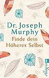 Finde Dein Höheres Selbst - Joseph Murphy