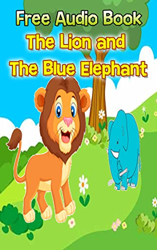 Value books for kids: The Lion and the Blue Elephant  | (FREE AUDIO): Bedtime story for kids ages 1-7 : Funny kid story (English Edition) (Kinder Audio Free)