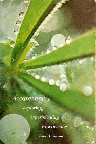 Awareness: Exploring, Experimenting, Experiencing by John O. Stevens (1971-12-27)