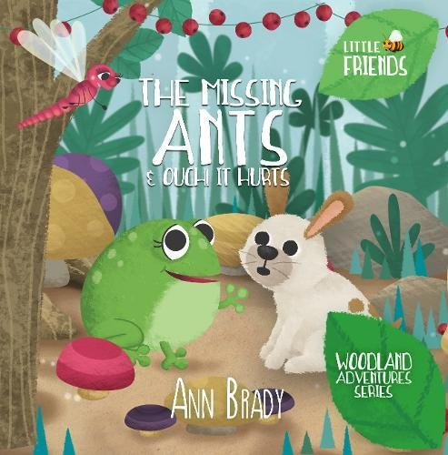 Book cover image for The Missing Ants & Ouch! it Hurts (Little Friends: Woodland Adventures)