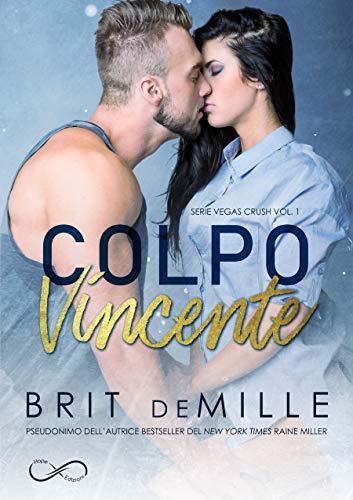 Colpo Vincente  (Vegas Crush Vol. 1) di Brit DeMille