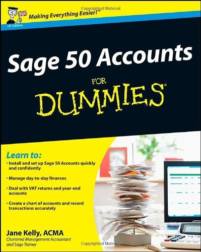 Sage 50 Accounts For Dummies (Updated for 2011): Written by Jane Kelly, 2009 Edition, Publisher: John Wiley & Sons [Paperback]