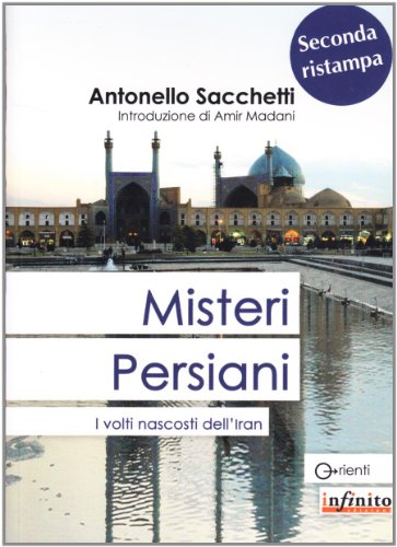 Misteri persiani. I volti nascosti dell'Iran